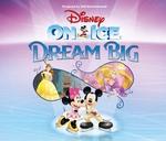 Disney On Ice DREAM BIG - Durban : Durban ICC