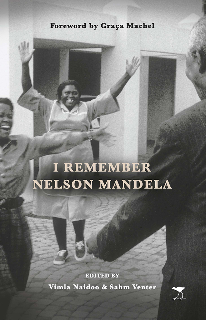 'I Remember Nelson Mandela' edited by Vimla Naidoo and Sahm Venter
