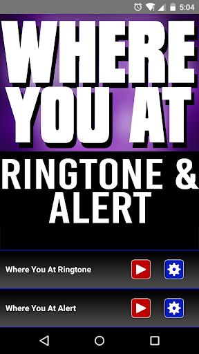 Where You At Ringtone Alert