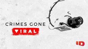 Crimes Gone Viral thumbnail
