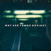Why Are You so Boring?
