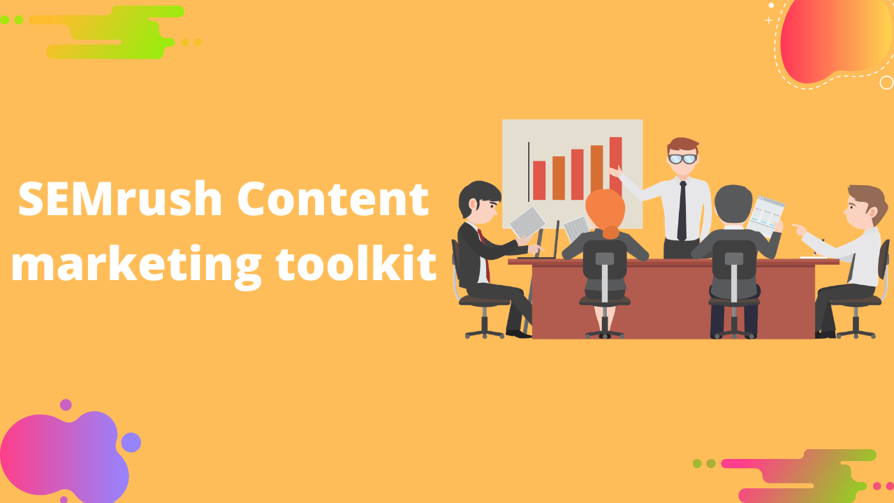 SEMrush Content Marketing Toolkit Review Free 7 days trial