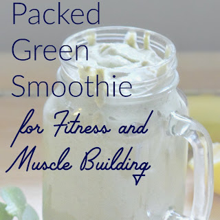 Protein Packed Green Smoothie for Fitness and Muscle Building
