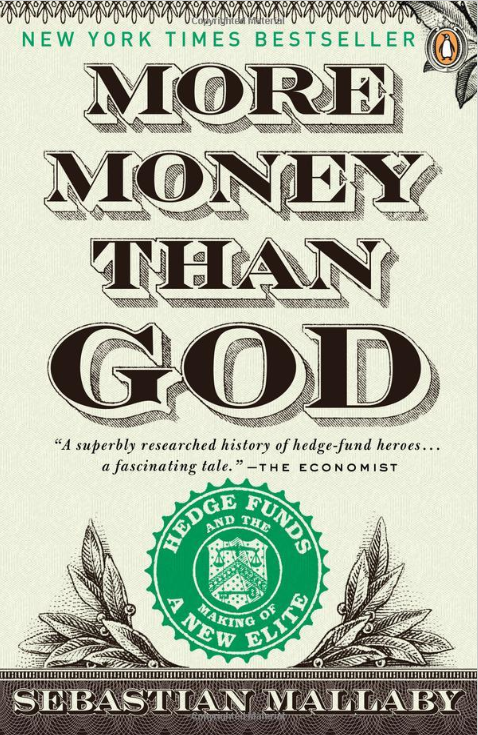 Más dinero que Dios: Hedge Funds and the Making of a New Elite de Sebastian Mallaby