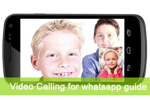 Video Calling for Whatsap Tips