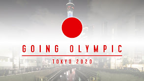 Going Olympic: Tokyo 2020 thumbnail