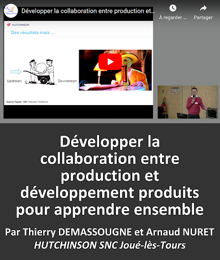 VIDEO en replay Développer la collaboration entre production et développement produits pour apprendre ensemble par T. DEMASSOUGNE Resp. engineering et A. NURET Directeur de production - HUTCHINSON SNC