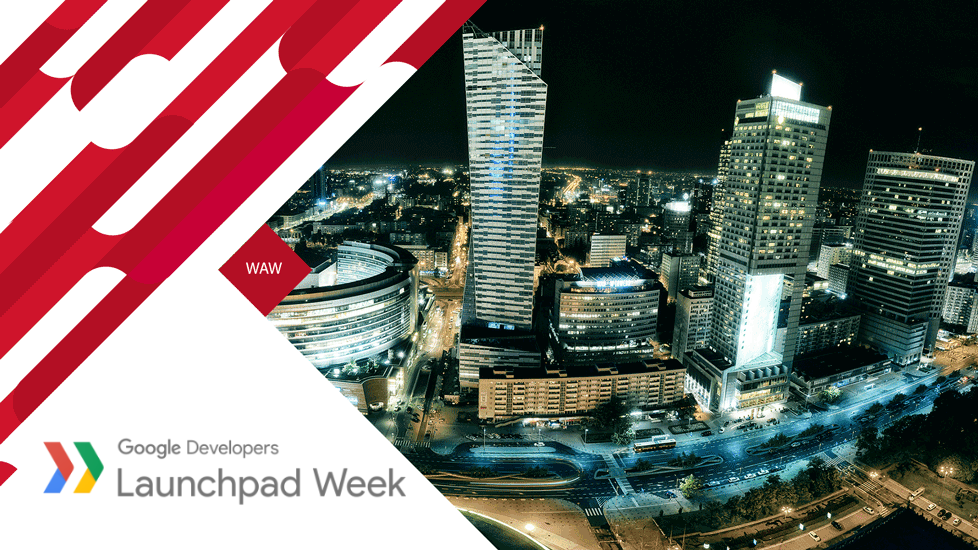 Google Launchpad Week Warsaw, December 2015