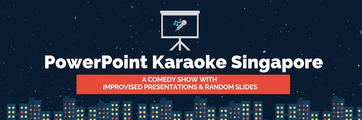 PowerPoint Karaoke Singapore - Comedy Show January 2019