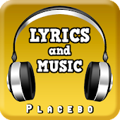 Placebo Lyrics Music