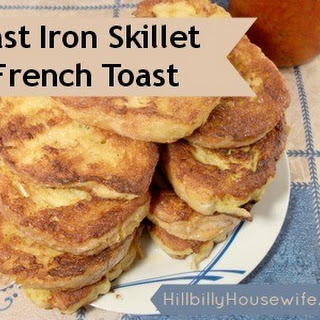 Cast Iron Skillet French Toast
