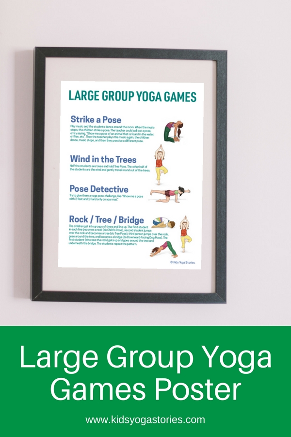 How To Do Yoga Games With Large Groups Of Kids Printable Poster Kids Yoga Stories Yoga Resources For Kids