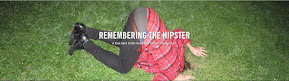 http://www.vice.com/series/remembering-the-hipster