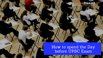 How to spend the day before the Civil Services Prelims Exam