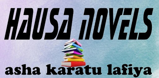 Hausa Novels 5 1 0 apk download for Android • com andromo