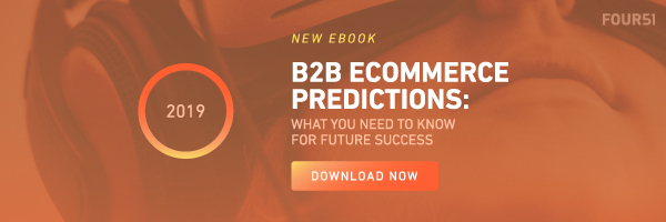 2019 B2B eCommerce Predictions_Four51