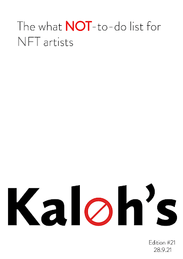 Kaloh's Crypto Letter #21 - 🚫 The what NOT-to-do list for NFT artists