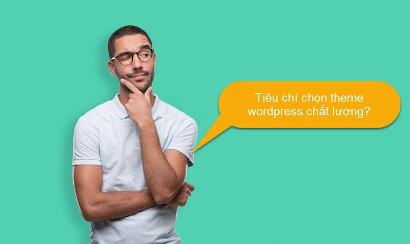 tieu-chi-chon-theme-wordpress-chat-luong
