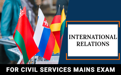 International Relations Classes For UPSC Mains 2019