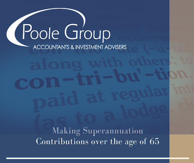 Making Superannuation Contributions over the age of 65