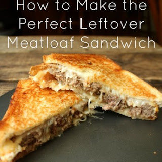 How To Make The Perfect Leftover Meatloaf Sandwich.
