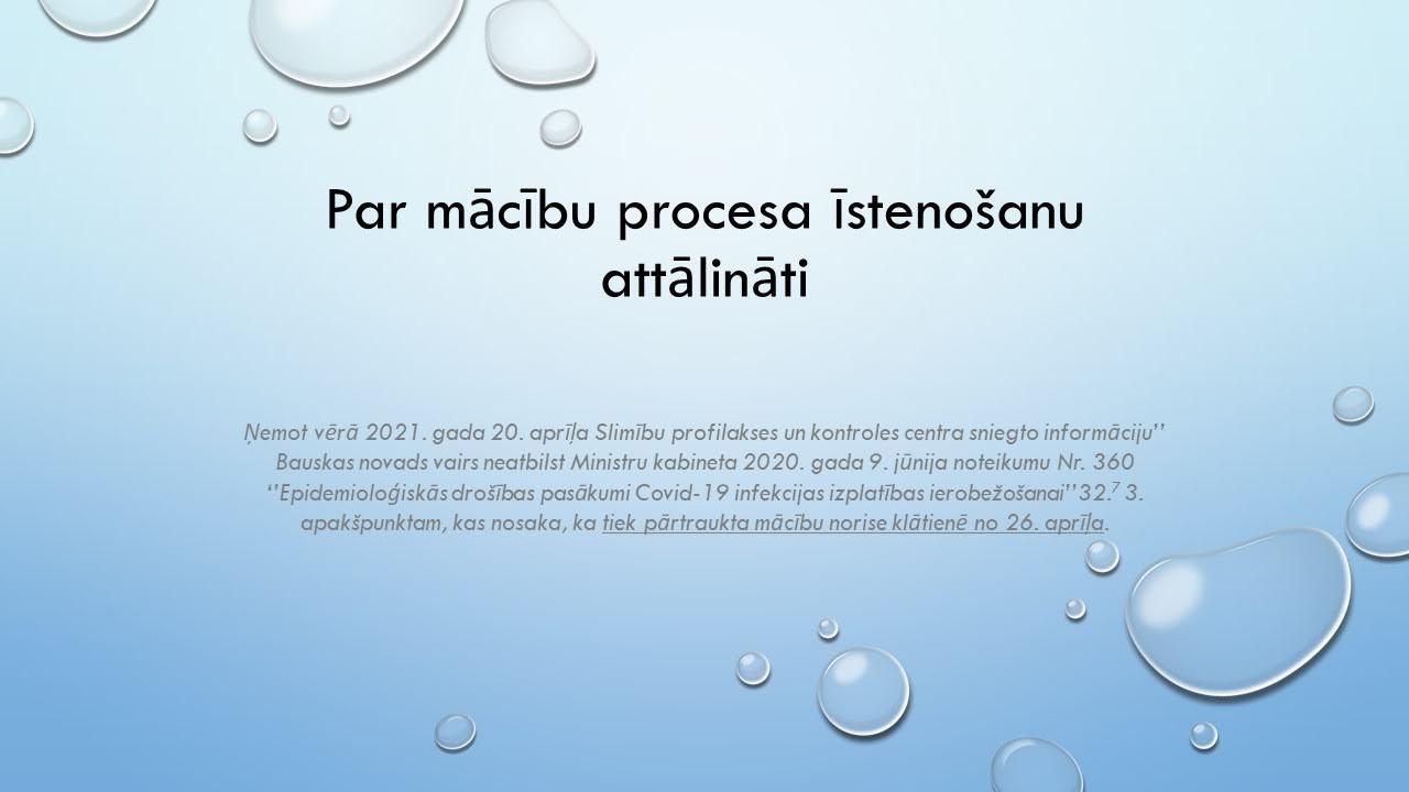 Par mācību procesa īstenošanu attālināti no 26. aprīļa