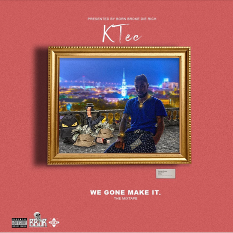 "K Tec (@ktecda1) Dropped His Debut Mixtape ""We Gone Make It"""