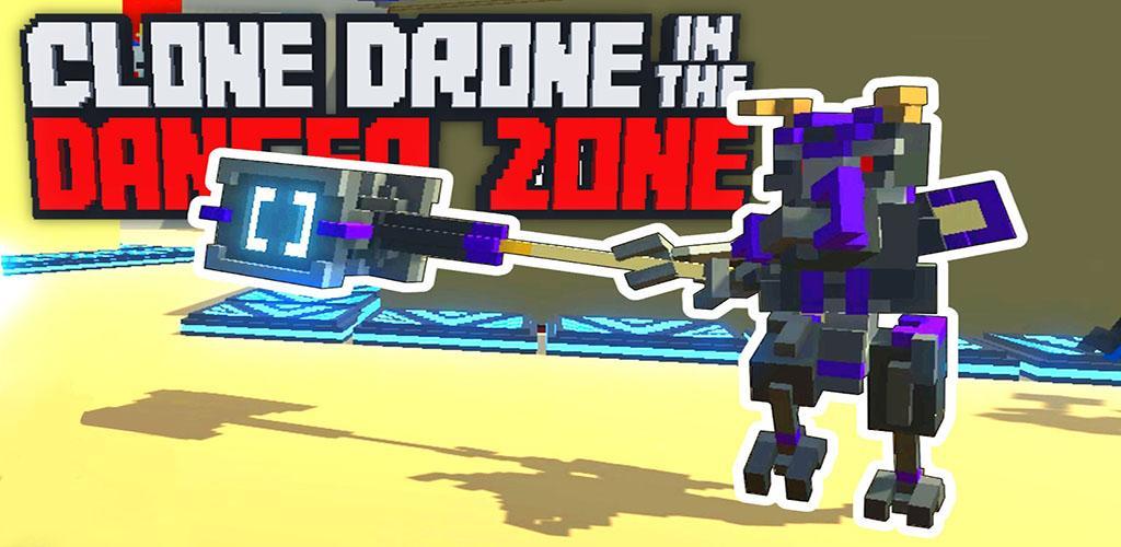 Clone Drone In Danger Zone 0 89 Apk Download - com CDDZ