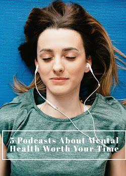 5 Podcasts About Mental Health Worth Your Time