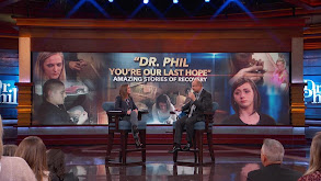 Classic Dr. Phil: Dr. Phil, You're Our Last Hope; Amazing Stories of Recovery thumbnail