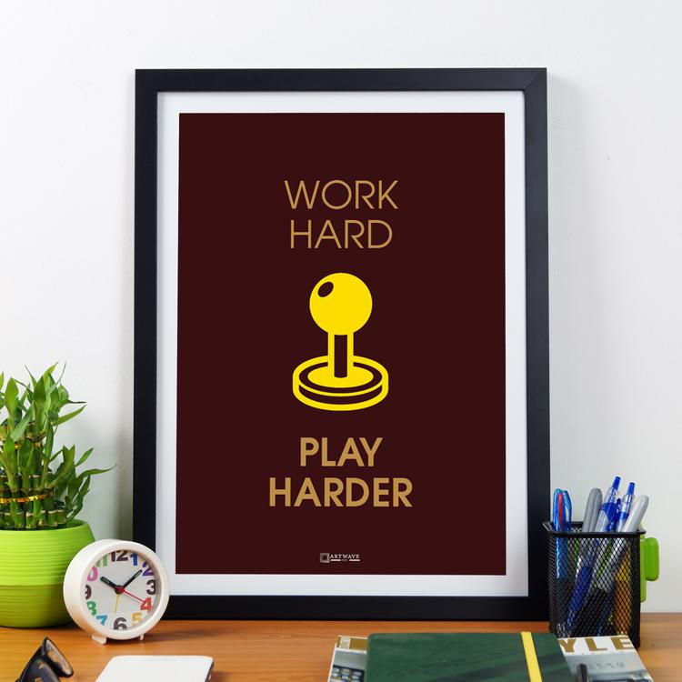 Work Hard Play Harder | Framed Poster by Artwave Asia