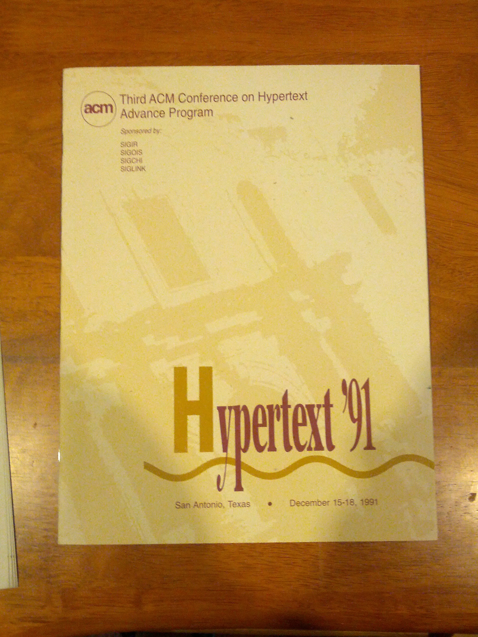 Photo: Hypertext '91 in San Antonio, where I met Douglas Engelbart and Tim Berners-Lee in person for the first time