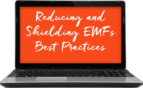 How to Reduce EMFs: Reducing and Shielding EMFs Best Practices