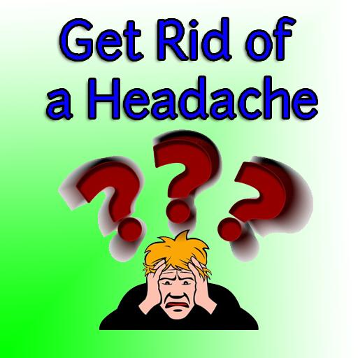 Get Rid of a Headache