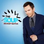 The Soup Investigates