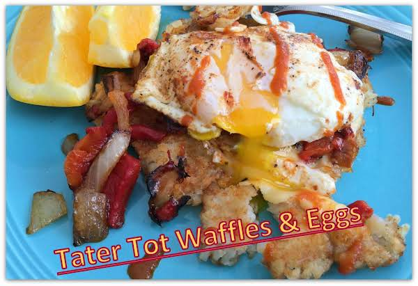 Tater Tot Waffles And Eggs