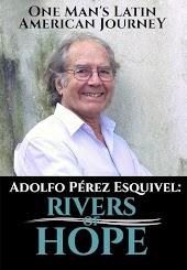 Adolfo Perez Esquivel: Rivers of Hope