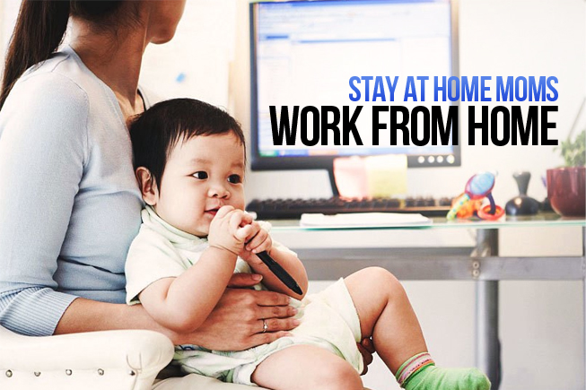 Stay At Home Moms Work From Home