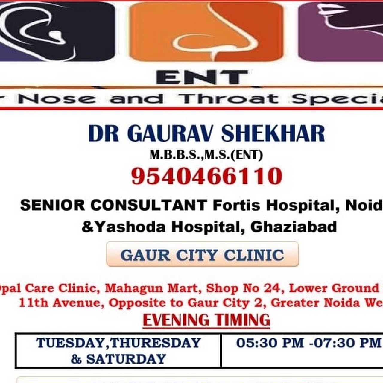 Dr Gaurav Shekhar's ENT Clinic In Gaur City