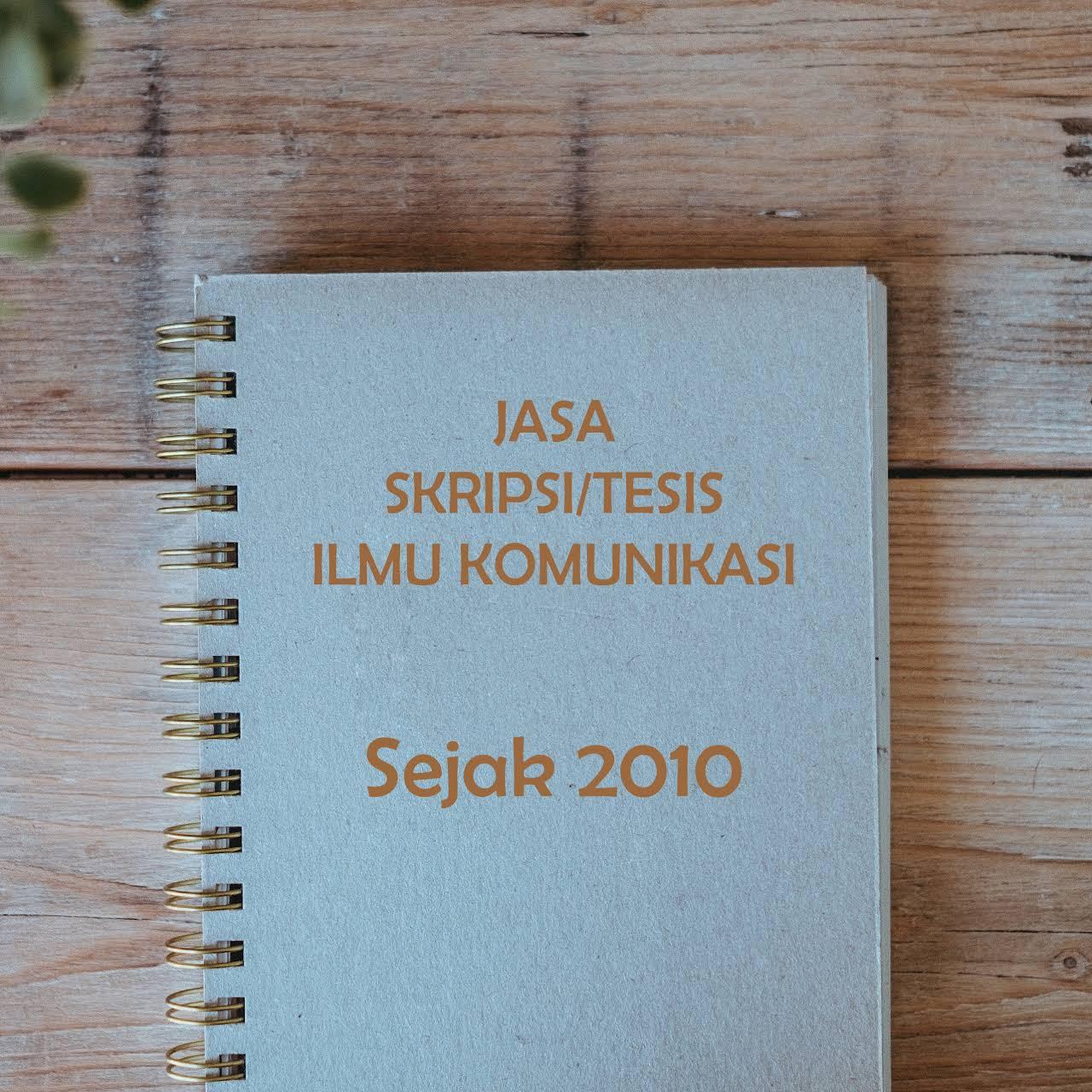 Jasa Skripsi Tesis Ilmu Komunikasi Educational Consultant