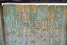Ethno Museum Matreshka, Tyulyuk, Russia