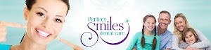 Perfect Smiles Dental Care | Family, Cosmetic, Sedation Dentistry