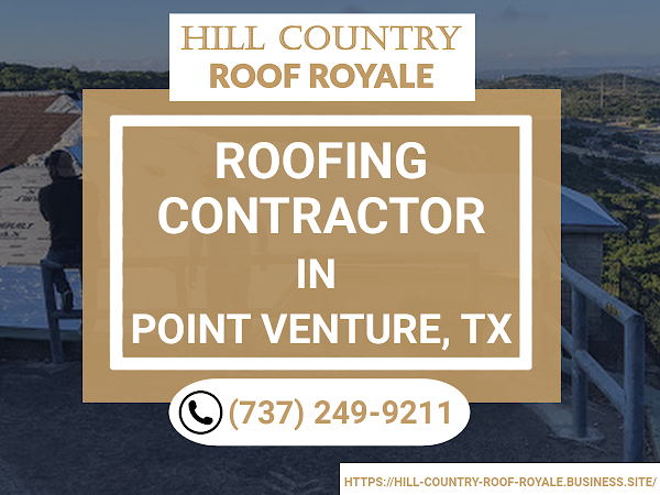 Hill Country Roof Royale - Roofing Contractor in Point Venture TX!