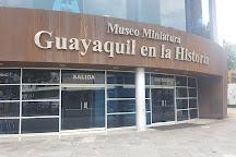 Museo en Miniatura Guayaquil en la Historia, Guayaquil, Ecuador