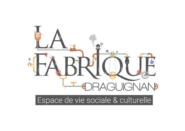 La Fabrique Draguignan - espace de vie sociale & culturelle
