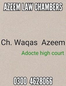 Azeem Law Chambers. Ch Waqas Azeem Adv lahore