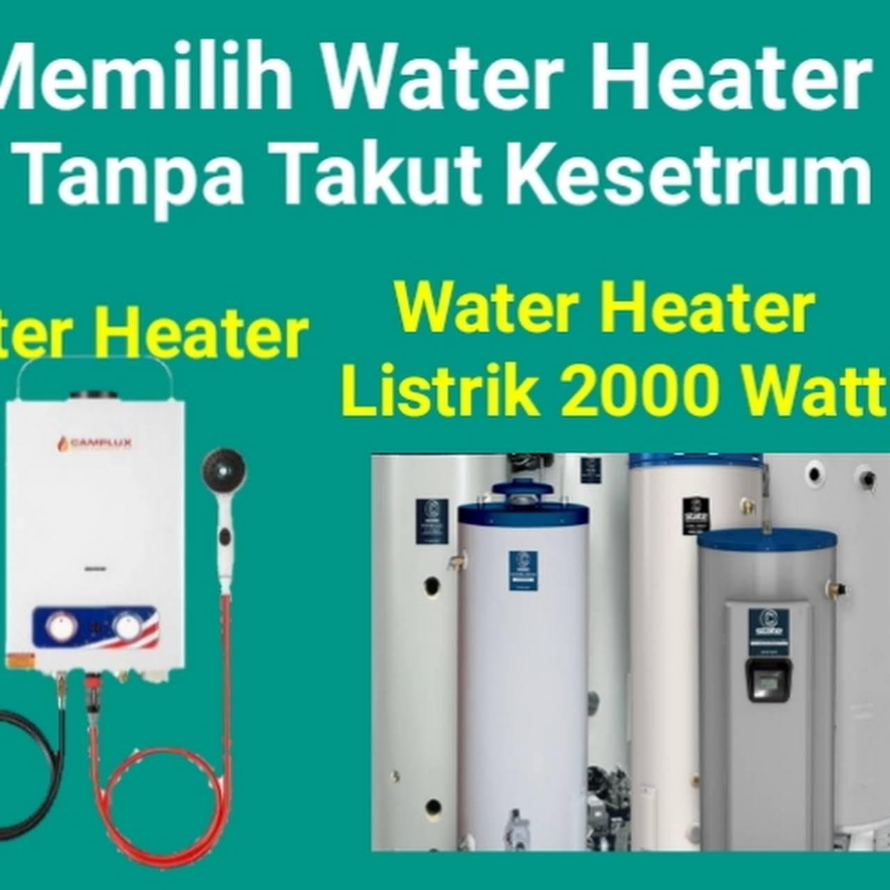 Temukan Cara Memilih Water Heater Terbaru