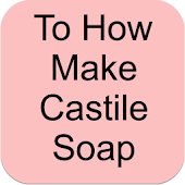 How To Make Castille Soap