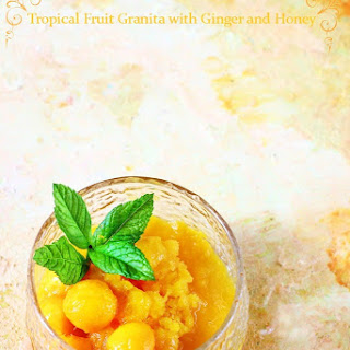 Tropical Fruit Granita with Ginger and Honey.