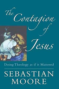 THE CONTAGION OF JESUS DOING THEOLOGY AS IF IT MATTERED